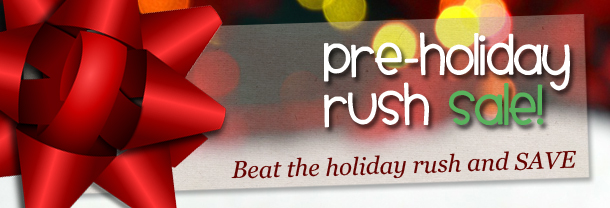 SALE: Beat the Rush 2016 and Holiday Ordering Info