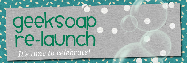 geeksoap re-launch 2014